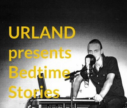 URLAND presents: Bedtime Stories